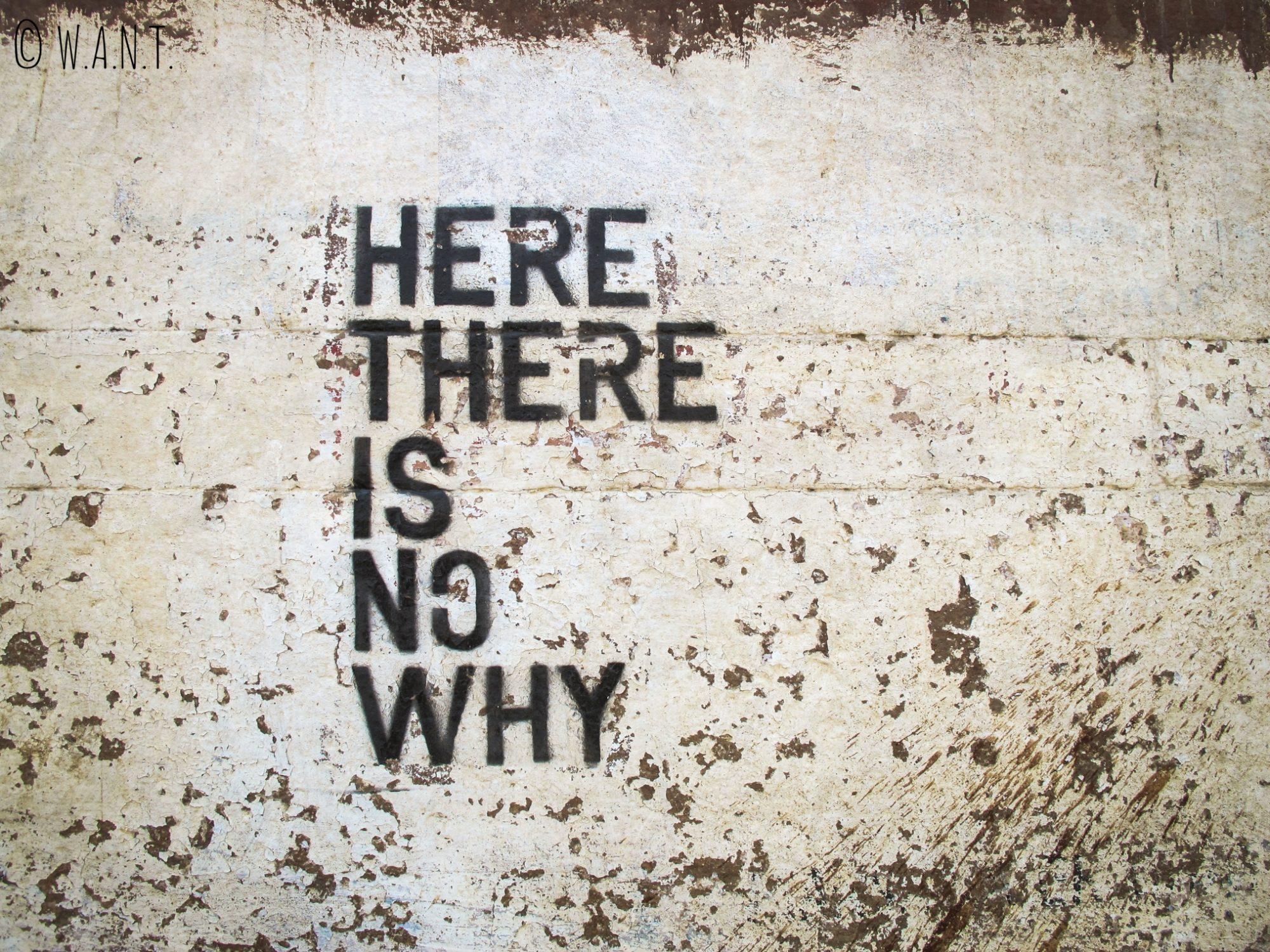 Art de rue - Ici, il n'y a pas de pourquoi...